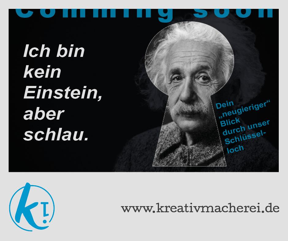 Ich bin kein Einstein, aber schlau.